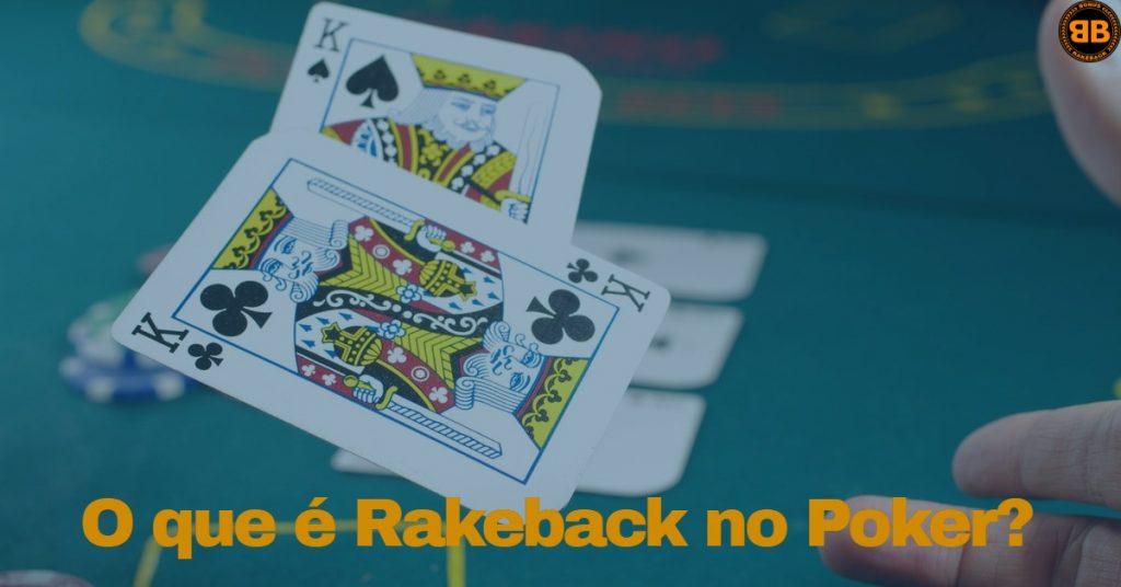 O que é o rakeback no poker?