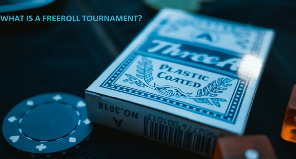 what is a freeroll tournament?